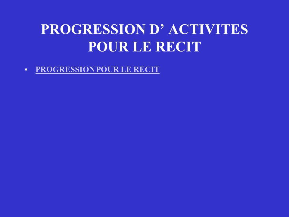 PROGRESSION D' ACTIVITES POUR LE RECIT PROGRESSION POUR LE RECIT
