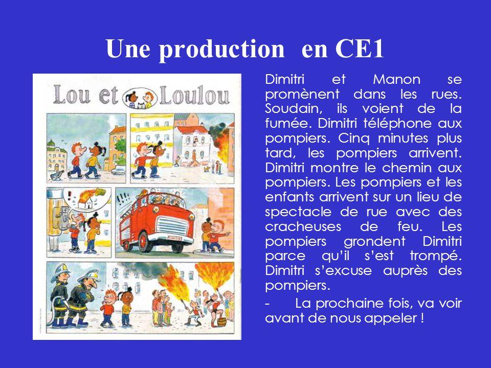Une production en CE1 Dimitri et Manon se promènent dans les rues. Soudain, ils voient de la fumée. Dimitri téléphone aux pompiers. Cinq minutes plus