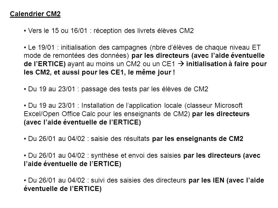 Calendrier CE1 Du 25 au 30/05 : passage des tests par les élèves de CE1 Du 25 au 30/05 : Installation de l'application locale (classeur Microsoft Excel/Open Office Calc pour les enseignants de CE1) par les directeurs (avec l'aide éventuelle de l'ERTICE) Du 25 au 30/05 : confirmation des données d'initialisation (nombre d'élèves) par les directeurs (avec l'aide éventuelle de l'ERTICE) Du 01 au 10/06 : saisie des résultats par les enseignants de CE1 Du 01 au 10/06 : synthèse et envoi des saisies par les directeurs (avec l'aide éventuelle de l'ERTICE) Du 01 au 10/06 : suivi des saisies des directeurs par les IEN (avec l'aide éventuelle de l'ERTICE)