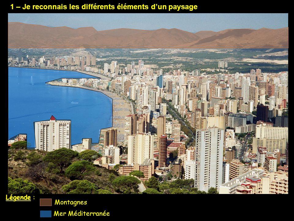 1 – Je reconnais les différents éléments d'un paysage Légende : Montagnes Mer Méditerranée