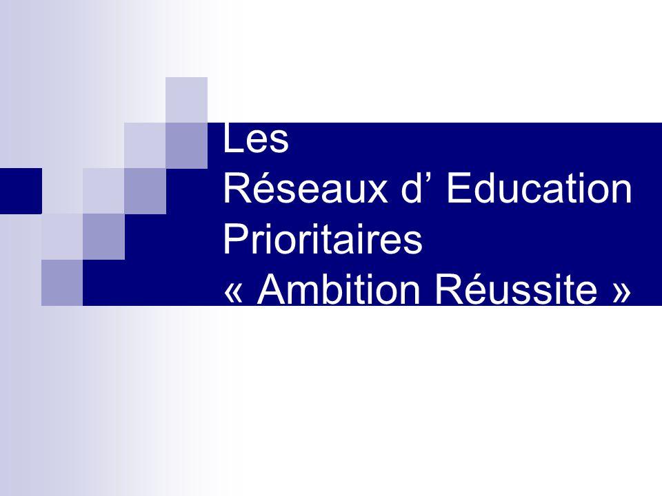 Les Réseaux d' Education Prioritaires « Ambition Réussite »