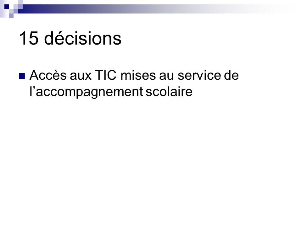 15 décisions Accès aux TIC mises au service de l'accompagnement scolaire