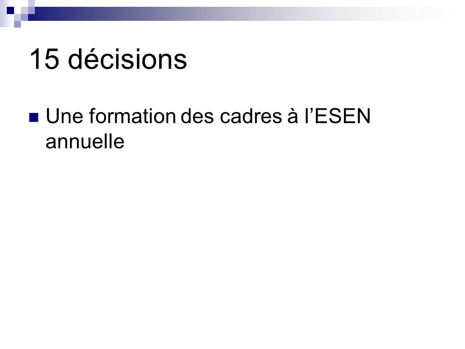 15 décisions Une formation des cadres à l'ESEN annuelle