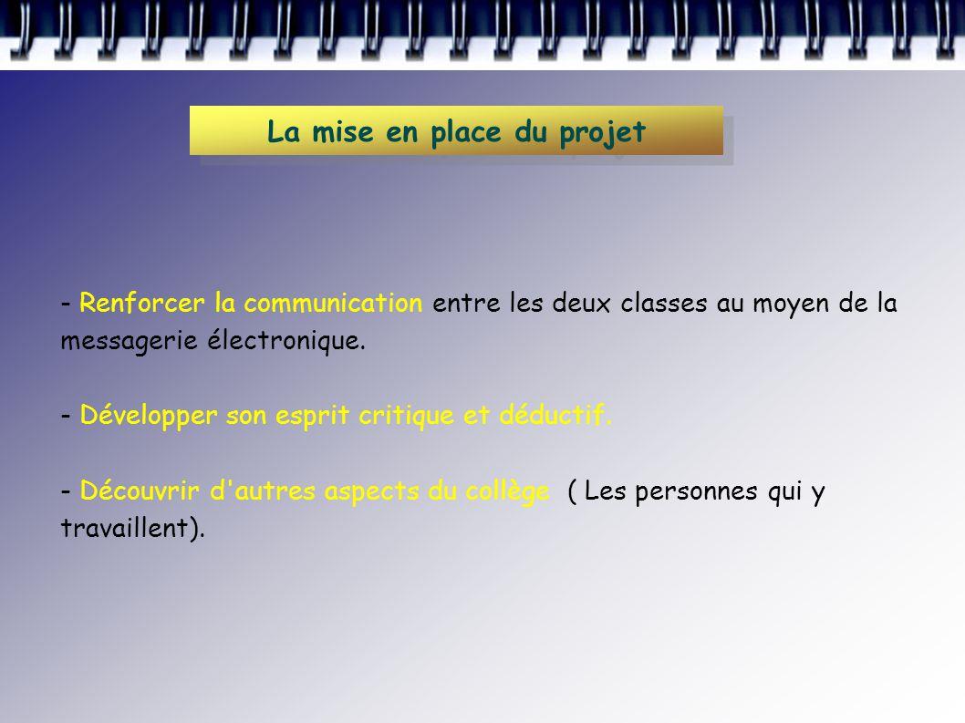 - Renforcer la communication entre les deux classes au moyen de la messagerie électronique.