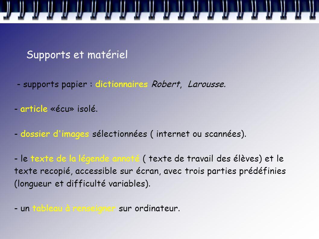 Supports et matériel - supports papier : dictionnaires Robert, Larousse.