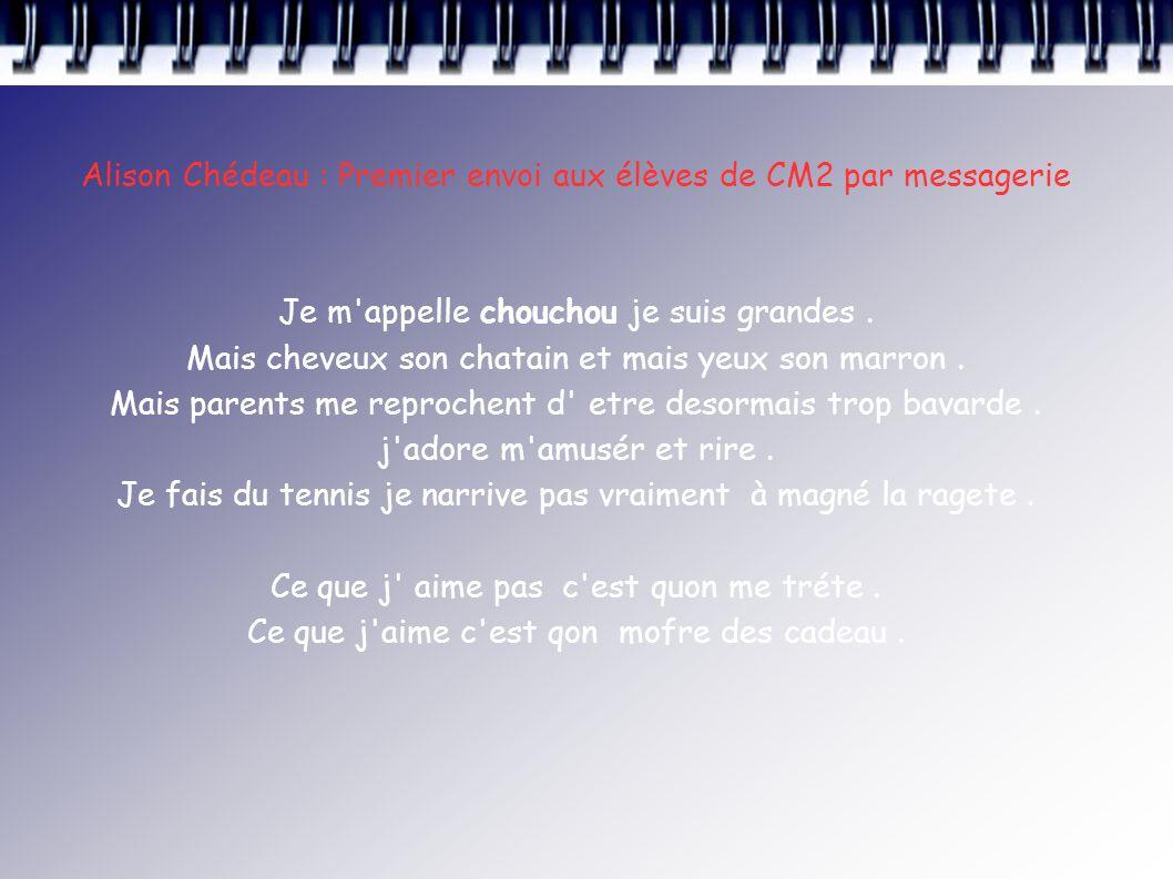 Alison Chédeau : Premier envoi aux élèves de CM2 par messagerie Je m appelle chouchou je suis grandes.