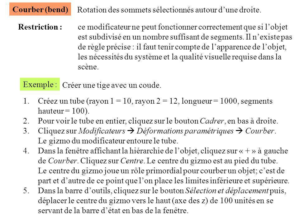 Courber (bend) Restriction :ce modificateur ne peut fonctionner correctement que si l'objet est subdivisé en un nombre suffisant de segments. Il n'exi