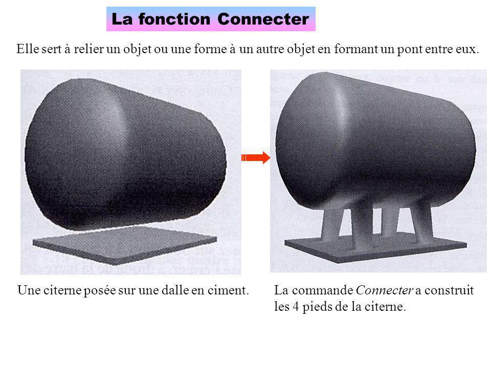 La fonction Connecter Elle sert à relier un objet ou une forme à un autre objet en formant un pont entre eux. Une citerne posée sur une dalle en cimen