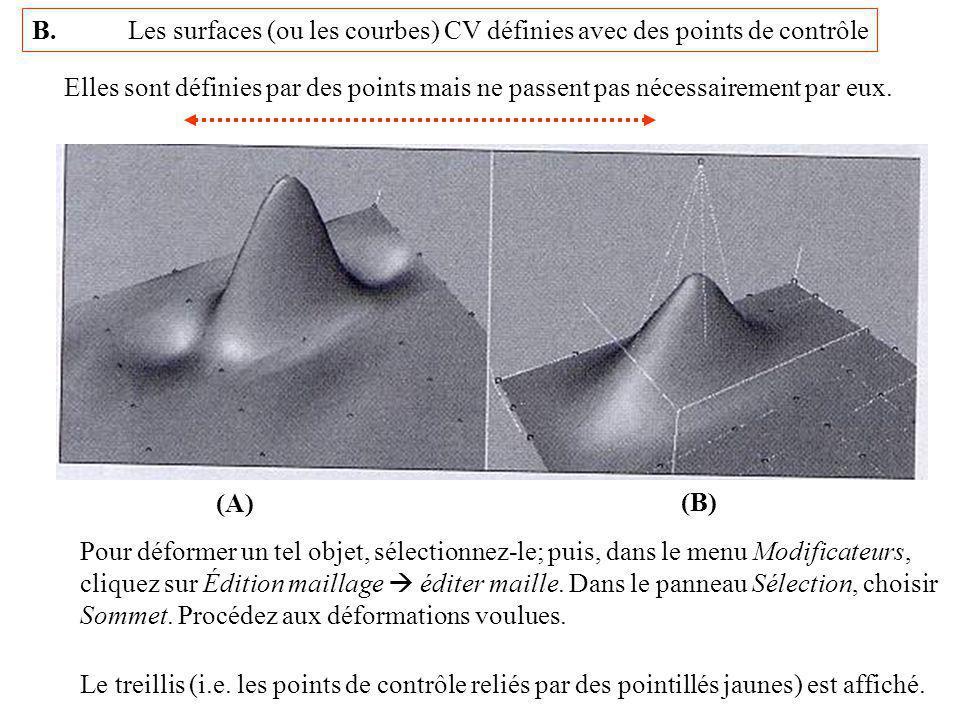 B.Les surfaces (ou les courbes) CV définies avec des points de contrôle Elles sont définies par des points mais ne passent pas nécessairement par eux.