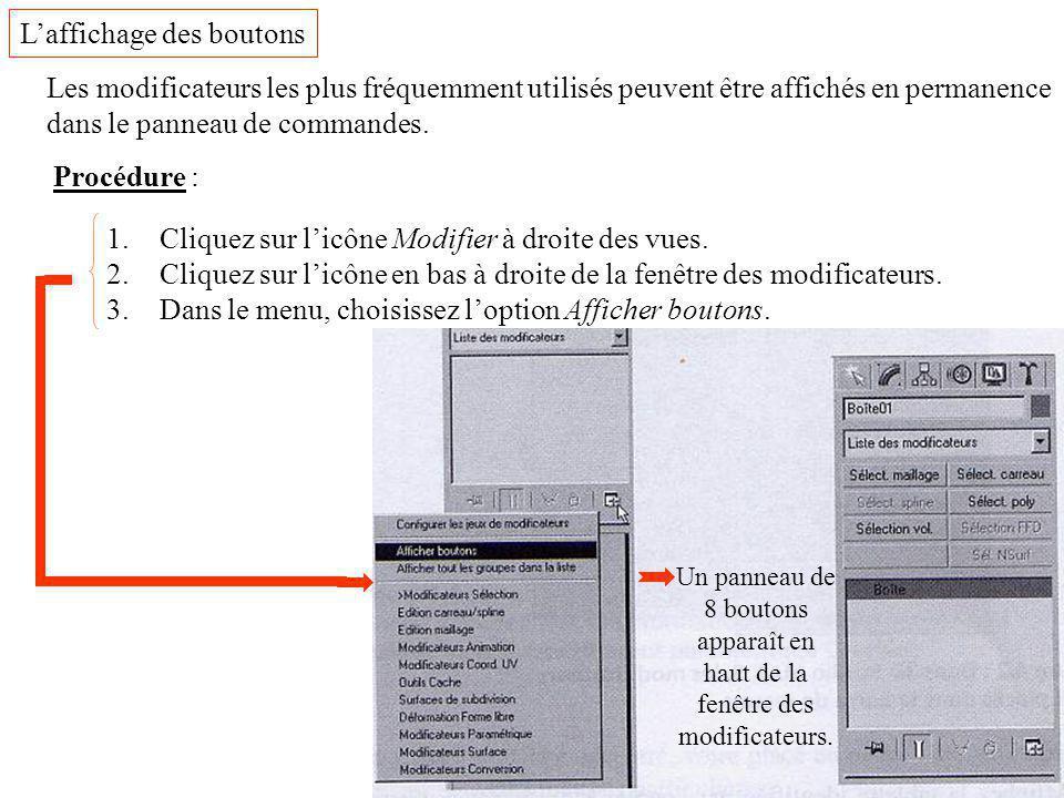 L'affichage des boutons Les modificateurs les plus fréquemment utilisés peuvent être affichés en permanence dans le panneau de commandes. Procédure :