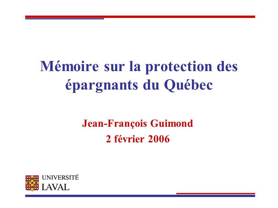 Mémoire sur la protection des épargnants du Québec Jean-François Guimond 2 février 2006