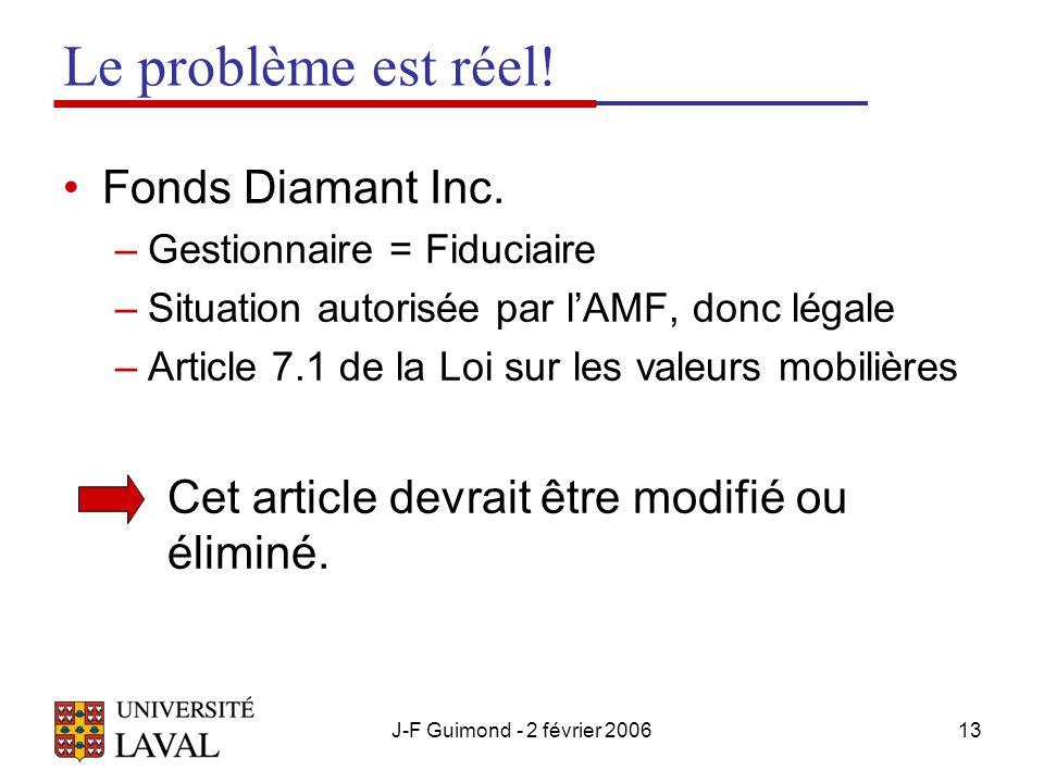 J-F Guimond - 2 février 200613 Le problème est réel.