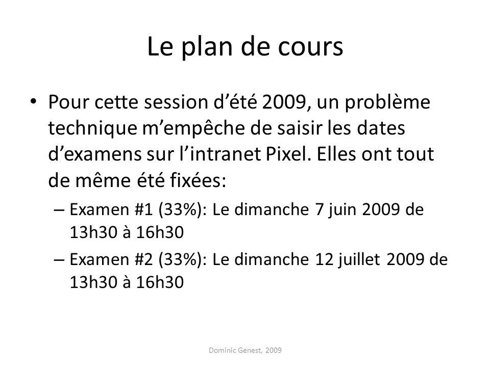 Le plan de cours Pour cette session d'été 2009, un problème technique m'empêche de saisir les dates d'examens sur l'intranet Pixel.