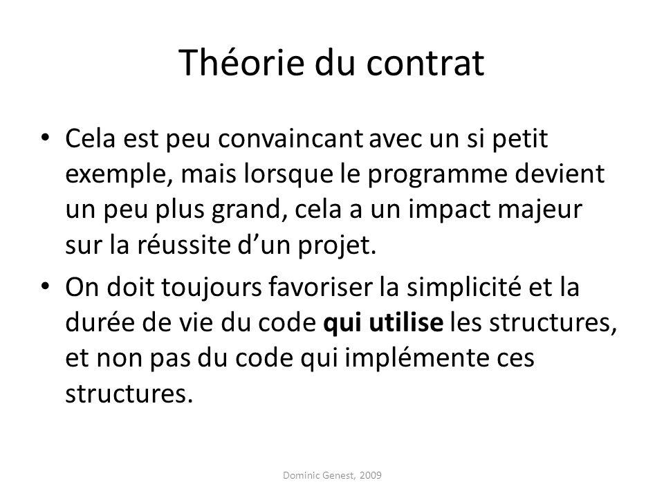 Théorie du contrat Cela est peu convaincant avec un si petit exemple, mais lorsque le programme devient un peu plus grand, cela a un impact majeur sur la réussite d'un projet.