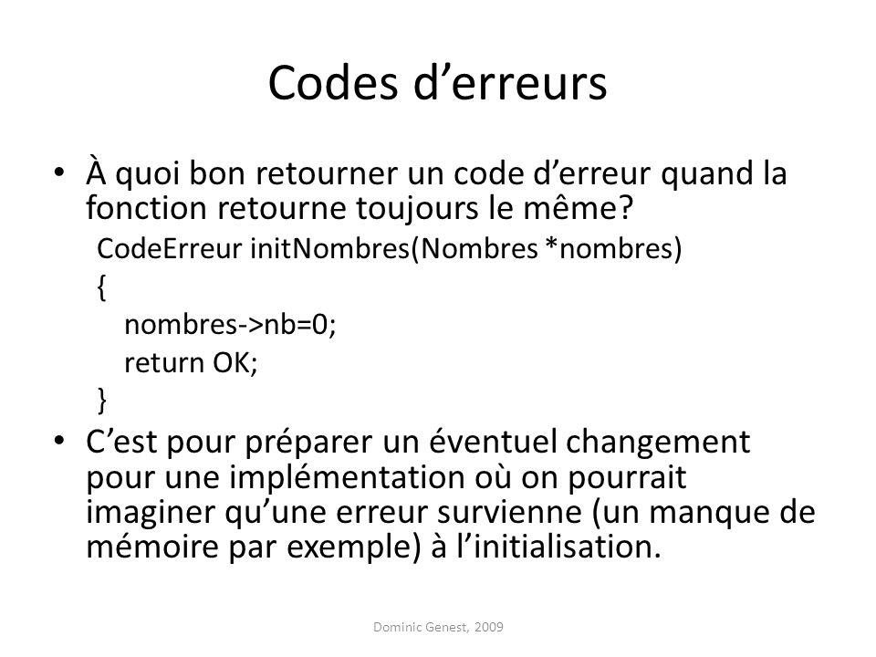 Codes d'erreurs À quoi bon retourner un code d'erreur quand la fonction retourne toujours le même.