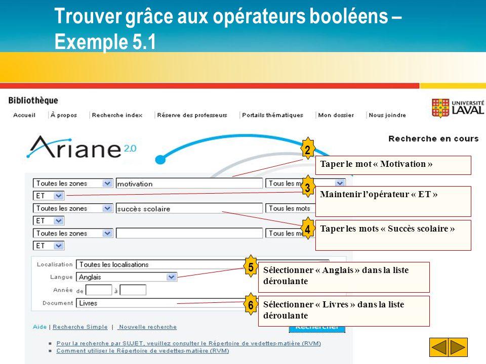 Trouver grâce aux opérateurs booléens – Exemple 5.1 7 Remarquer : L'équation de recherche Le nombre de résultats