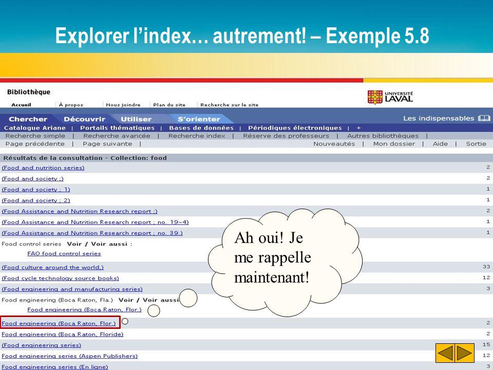 Explorer l'index… autrement! – Exemple 5.8 Ah oui! Je me rappelle maintenant!