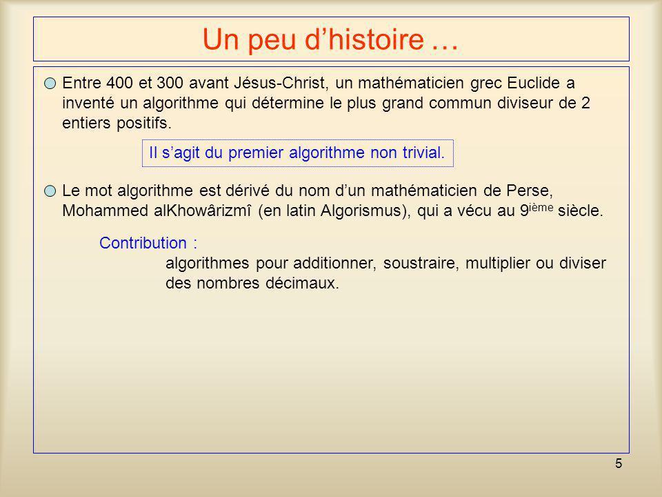 5 Un peu d'histoire … Entre 400 et 300 avant Jésus-Christ, un mathématicien grec Euclide a inventé un algorithme qui détermine le plus grand commun di