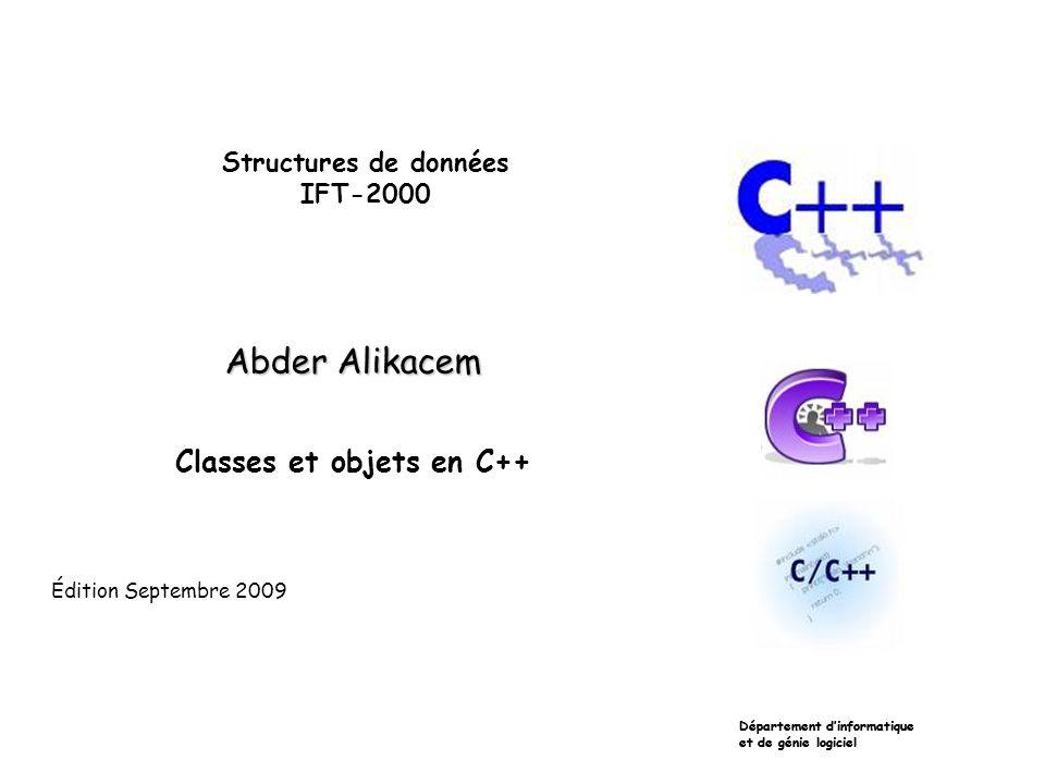 Constructeur / Destructeur class Date { public: Date(int j, int m, int a); ~Date(); private: int m_jour; int m_mois; int m_annee; }; Date::Date(int j, int m, int a) : m_jour(j), m_mois(m), m_annee(a) { } Date::~Date() { } void main() { Date d(1, 1, 1965); } Date déclarée Constructeur appelé Sortie du «scope», destructeur appelé Initialisation seulement Rien à faire.
