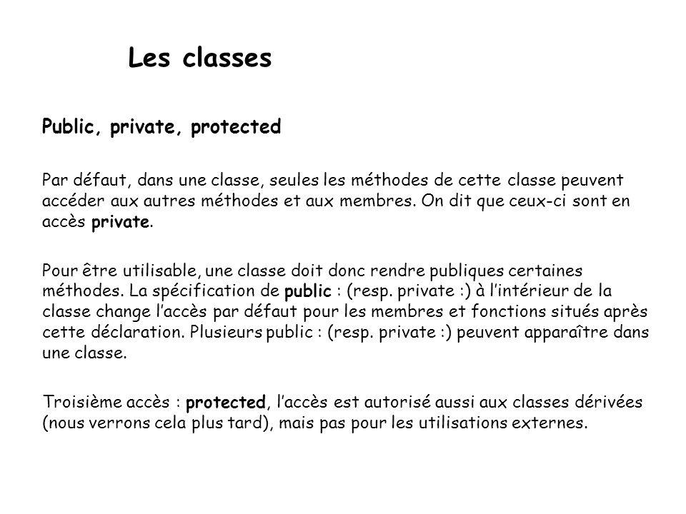 De même, une classe peut être indiquée friend à l'intérieur d'une autre classe.