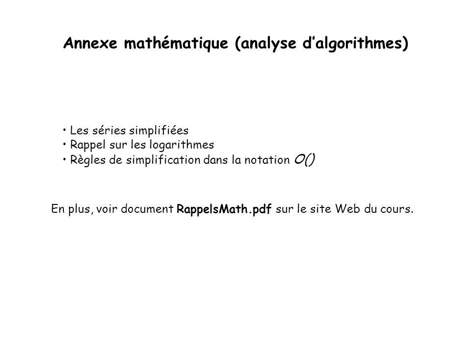 Annexe mathématique (analyse d'algorithmes) Les séries simplifiées Rappel sur les logarithmes Règles de simplification dans la notation O() En plus, v