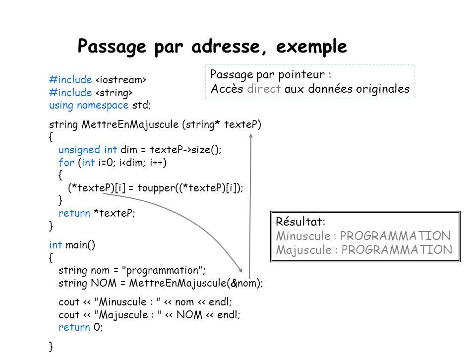 Passage par adresse, exemple Département d'informatique et de génie logiciel 23 #include #include using namespace std; string MettreEnMajuscule (strin