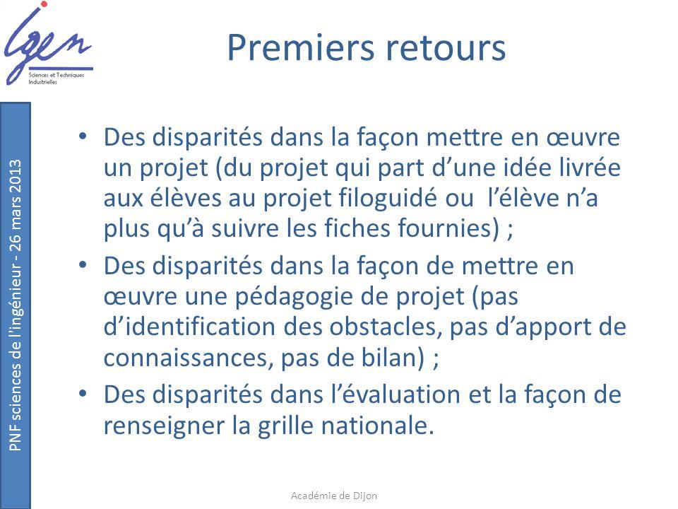 PNF sciences de l'ingénieur - 26 mars 2013 Premiers retours Des disparités dans la façon mettre en œuvre un projet (du projet qui part d'une idée livr