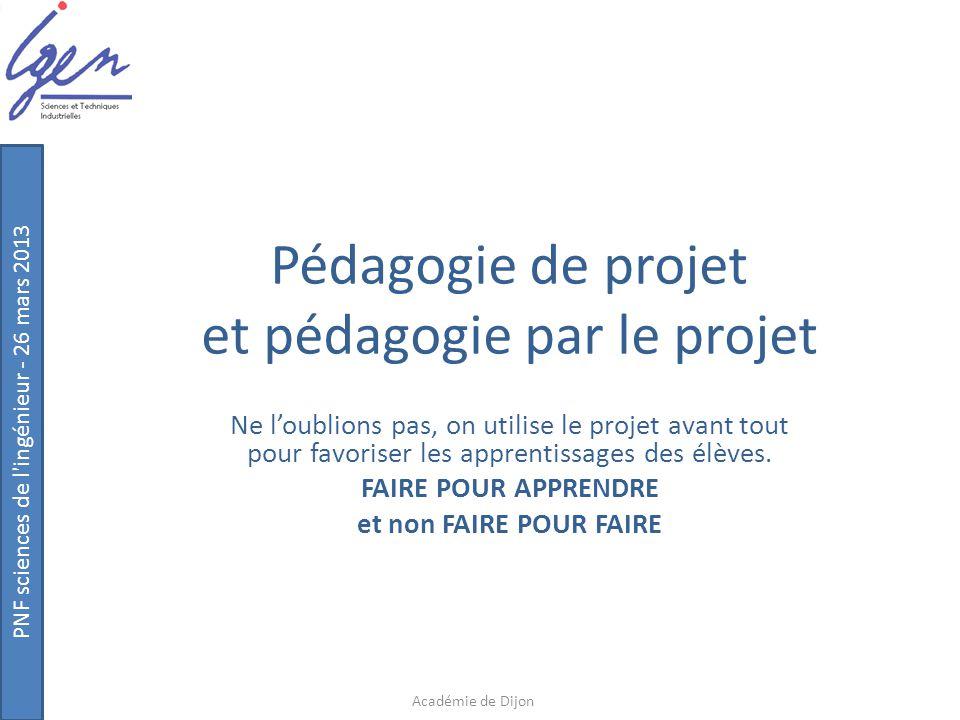 PNF sciences de l ingénieur - 26 mars 2013 Définition (Wikipédia) La pédagogie de projet est une pratique de pédagogie active qui permet de générer des apprentissages à travers la réalisation d une production concrète.