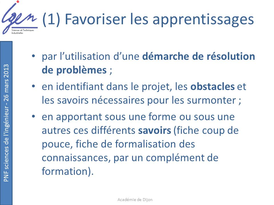 PNF sciences de l'ingénieur - 26 mars 2013 (1) Favoriser les apprentissages par l'utilisation d'une démarche de résolution de problèmes ; en identifia