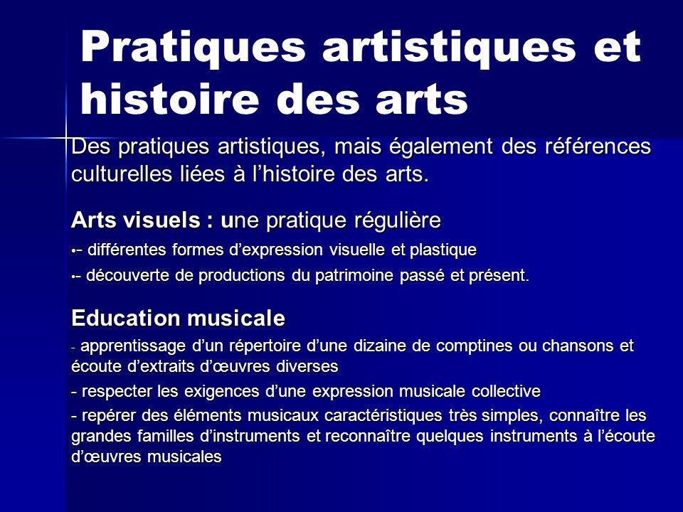 Pratiques artistiques et histoire des arts Des pratiques artistiques, mais également des références culturelles liées à l'histoire des arts.