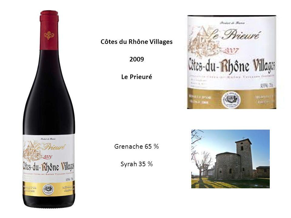 Côtes du Rhône Villages 2009 Le Prieuré Grenache 65 % Syrah 35 %
