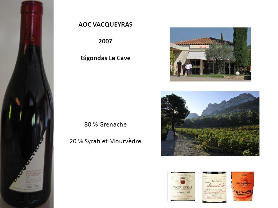 AOC VACQUEYRAS 2007 Gigondas La Cave 80 % Grenache 20 % Syrah et Mourvèdre