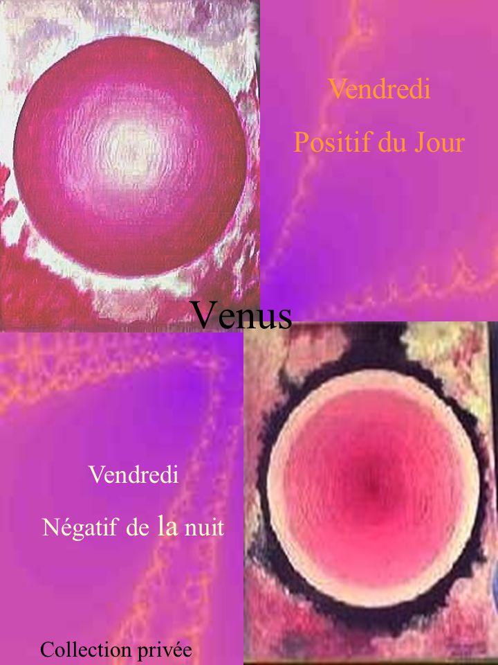 Venus Vendredi Positif du Jour Vendredi Négatif de la nuit Collection privée