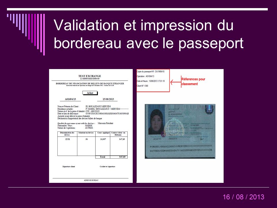 Validation et impression du bordereau avec le passeport 16 / 08 / 2013