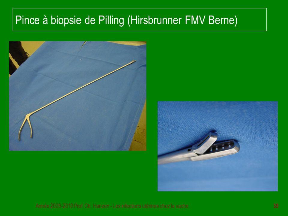 Année 2009-2010 Prof. Ch. Hanzen - Les infections utérines chez la vache 39 Pince à biopsie de Pilling (Hirsbrunner FMV Berne)