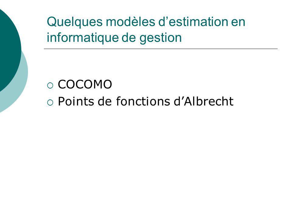 Quelques modèles d'estimation en informatique de gestion  COCOMO  Points de fonctions d'Albrecht