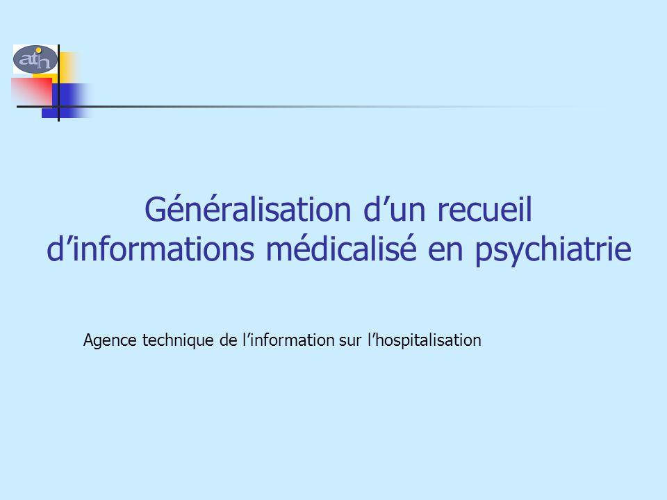 Généralisation d'un recueil d'informations médicalisé en psychiatrie Agence technique de l'information sur l'hospitalisation