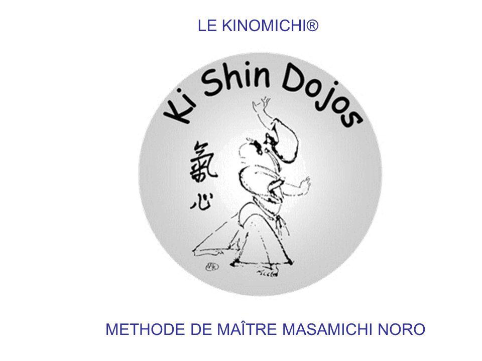 LE KINOMICHI® METHODE DE MAÎTRE MASAMICHI NORO