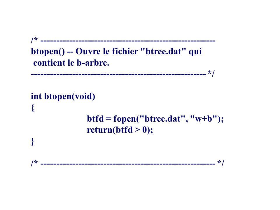 /* -------------------------------------------------------- btopen() -- Ouvre le fichier btree.dat qui contient le b-arbre.