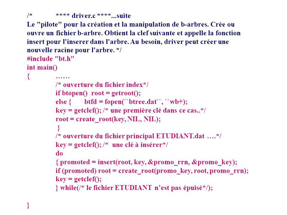 /* **** driver.c ****...suite Le pilote pour la création et la manipulation de b-arbres.