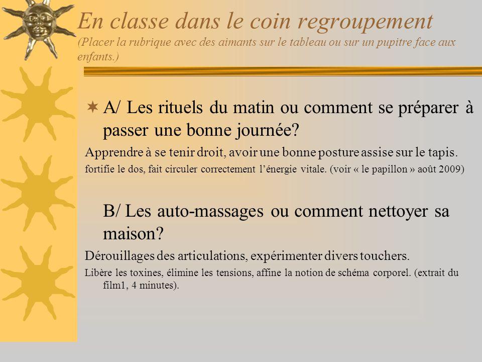 En classe dans le coin regroupement (suite)  C/ Education à la respiration ou comment éliminer le stress.