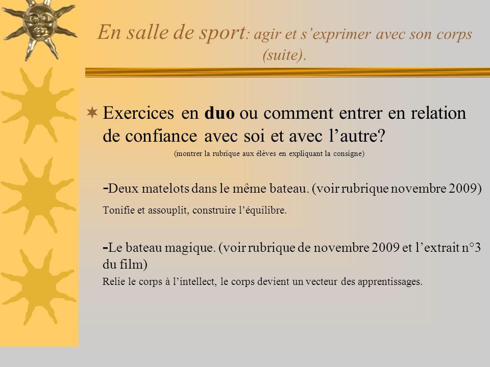 En salle de sport : agir et s'exprimer avec son corps (suite).  Exercices en duo ou comment entrer en relation de confiance avec soi et avec l'autre?