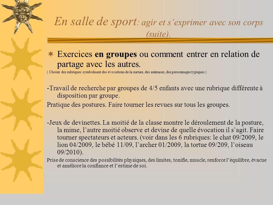 En salle de sport : agir et s'exprimer avec son corps (suite).  Exercices en groupes ou comment entrer en relation de partage avec les autres. ( Choi