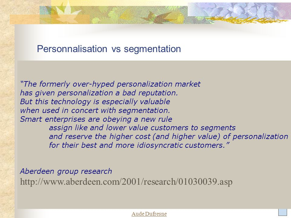 "Aude Dufresne Personnalisation vs segmentation ""The formerly over-hyped personalization market has given personalization a bad reputation. But this te"