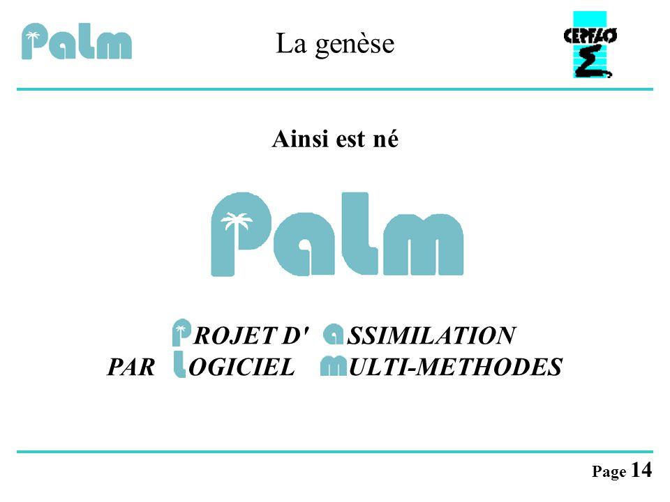 Page 14 La genèse ROJET D' SSIMILATION PAR OGICIEL ULTI-METHODES Ainsi est né