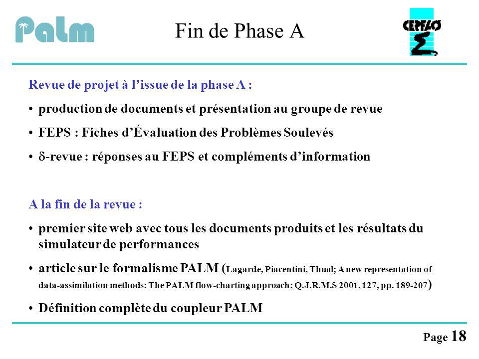 Page 18 Fin de Phase A Revue de projet à l'issue de la phase A : production de documents et présentation au groupe de revue FEPS : Fiches d'Évaluation