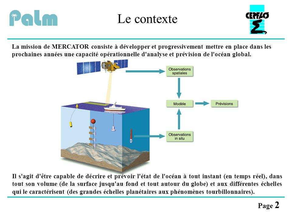 Page 2 Le contexte La mission de MERCATOR consiste à développer et progressivement mettre en place dans les prochaines années une capacité opérationne