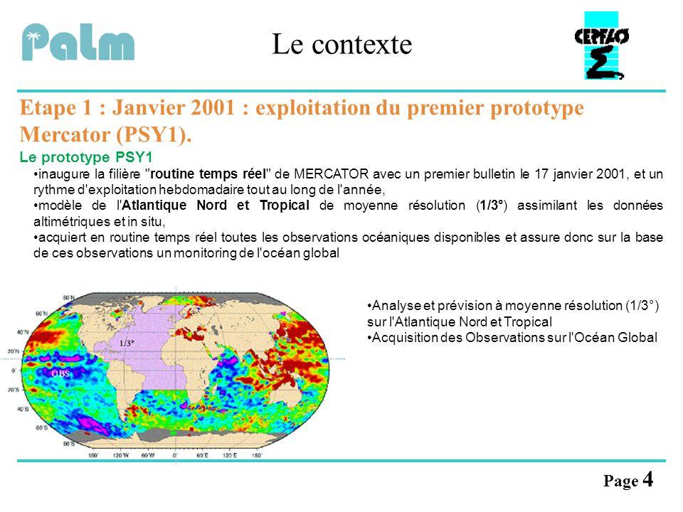Page 5 Le contexte Etape 2 : Janvier 2002 : exploitation du deuxième prototype Mercator (PSY2).
