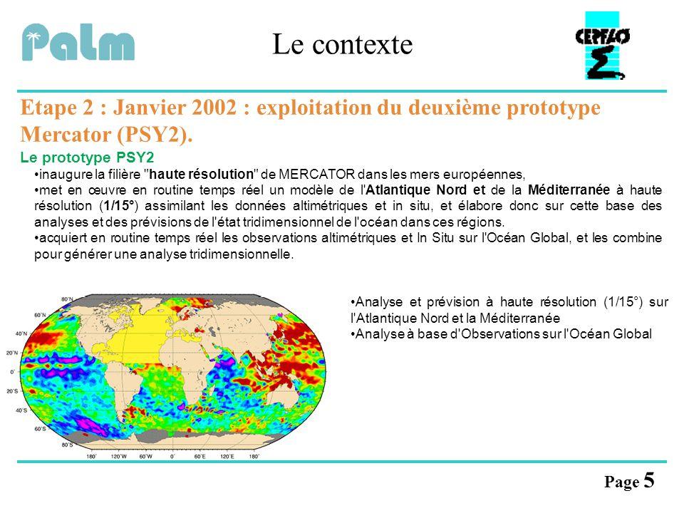 Page 6 Le contexte Etape 3 : Janvier 2003 : exploitation du troisième prototype Mercator (PSY3).