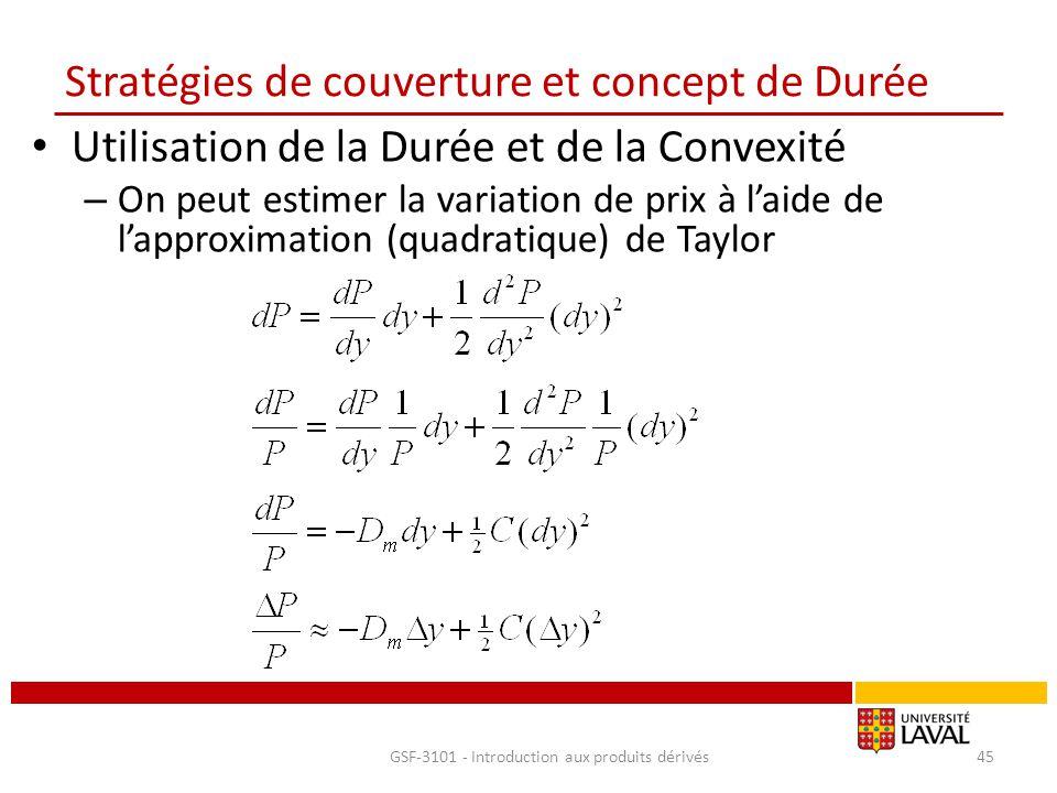 Stratégies de couverture et concept de Durée Utilisation de la Durée et de la Convexité – On peut estimer la variation de prix à l'aide de l'approxima
